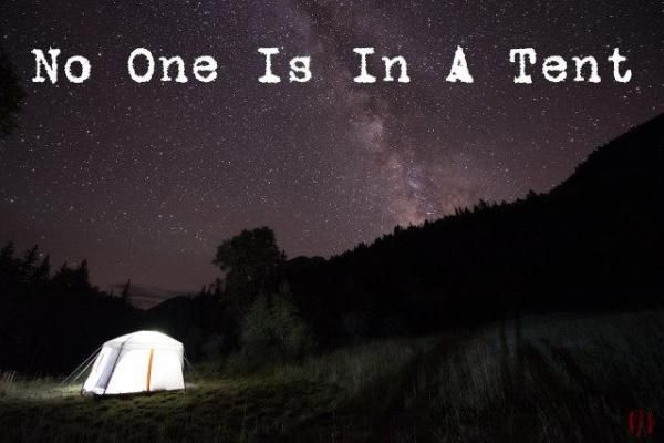 Lit tent at night with impressive star field in night sky behind with caption 'No One Is In A Tent'.