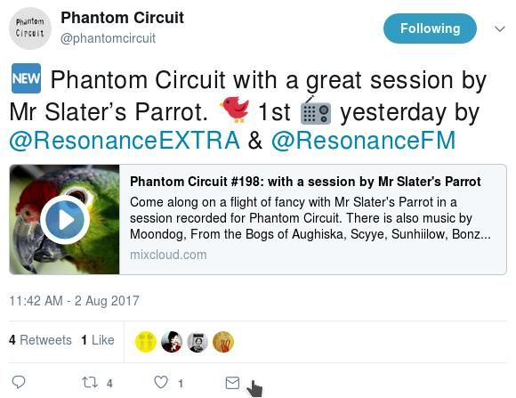 "Tweet by the Phantom Circuit Radio Show mentioning the ""great"" session by Mr Slater's Parrot"