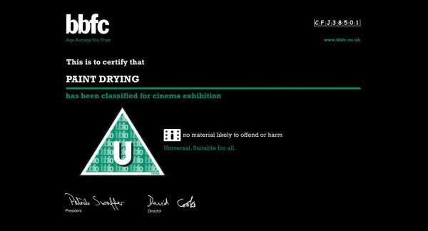 A Certificate from the British Board Of Film Censors showing a ten hour film of paint drying has been passed as a 'U' - suitable for all ages