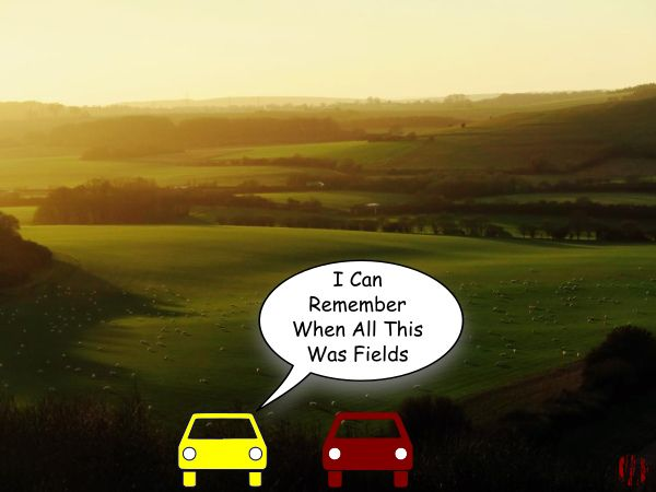 One simply drawn car says to another looking over the verdant countryside, 'I can remember when all this was fields'.