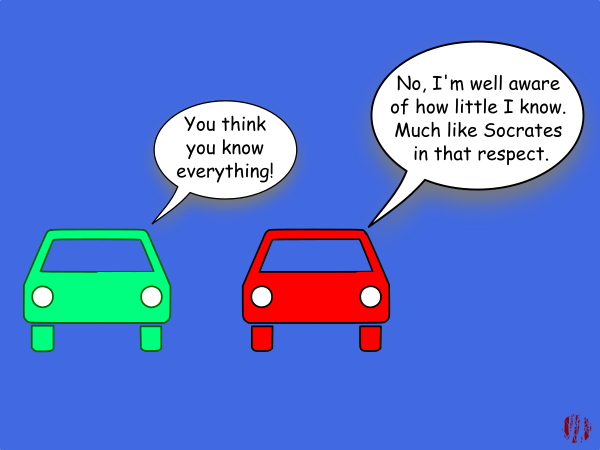 "A cartoon car admonishes another, ""You think you know everything!"" to which comes the reply, ""No, I'm well aware of how little I know. Much like Socrates in that respect""."