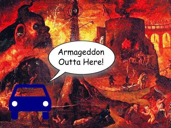 "A cartoon car in Hell says, ""Armageddon outta here!""."