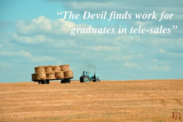 The devil finds work for graduates in telesales