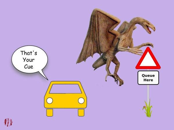 "A cartoon car parked near a sign saying, 'Queue Here' says, ""That's your cue"" to Q The Winged Serpent."
